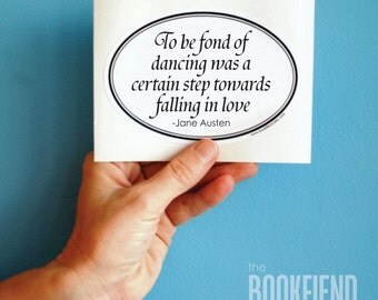 to be fond of dancing Jane Austen quote bumper sticker