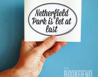Netherfield Park is let at last Jane Austen Pride and Prejudice quote bumper sticker