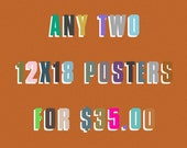 Any two 12x18 inch posters