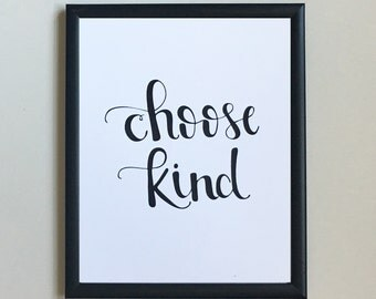 Choose Kind // Hand Lettered 8x10 Print