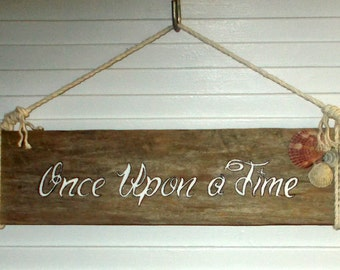 Once Upon A Time - Rustic Reclaimed Fence Wood Home Pool Beach House Sign FREE SHIPPING!
