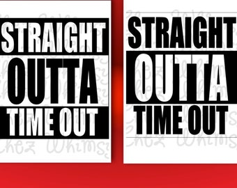 Straight Outta SVG, Straight Outta Time Out Cutting File, Cutting Design Files