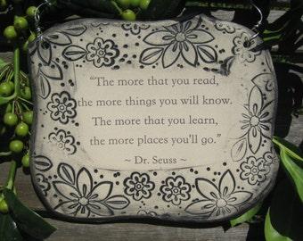 Beautiful Dr Seuss Quote Ceramic Plaque
