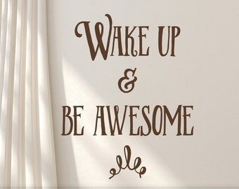 Wall Sticker Vinyl Quote   Wake Up & Be Awesome Motivational Decal   Positive Inspirational Vinyl Wall Decal for Bedroom