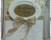 HANDMADE GREETING CARD --- You Will Forever By My Always