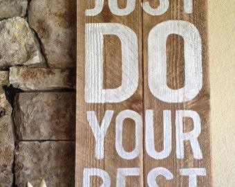 Just Do Your Best - Distressed Wood Sign, Inspirational, Classroom Decor, Encouraging Art, Kids, Daily Affirmation, Hand-painted, Rustic Art