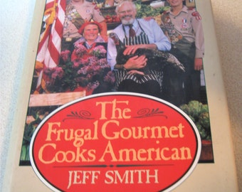 The Frugal Gourmet Cooks American CookBook by Jeff Smith First Edition hardcover with dust jacket 1987