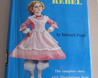 The Littlest Rebel  The Shirley Temple Edition by Edward Peple 1939 Edition Hardcover