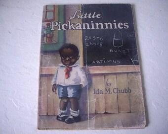 LITTLE PICKANINNIES by Ida Chubb, RARE Black Americana Children's Book