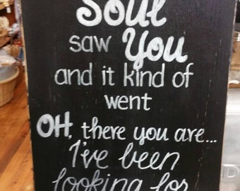 And then My Soul Saw You SIGN Reclaimed Wood Black White love custom colors 12x18 Whagn
