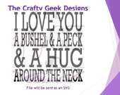 I Love You A Bushel And A Peck And A Hug Around The Neck SVG File