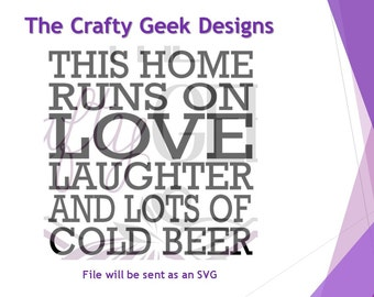 This Home Runs On Love Laughter And Cold Beer SVG File