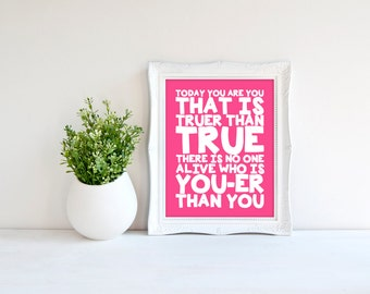 Custom Colors | Dr. Seuss | Today You Are You That is Truer Than True | Nursery Art | Subway Art | Nursery Decor  5x7 | 8x10 | 11x14 | 16x20