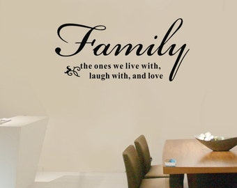 Family wall decal- the ones we live with-laugh with-and love-vinyl wall decal-decal wall art