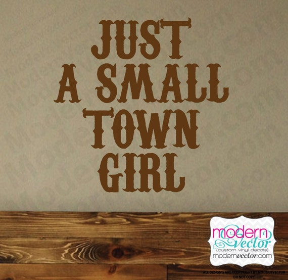 Just a small town girl quote vinyl wall decal bedroom decor for Small room quotes