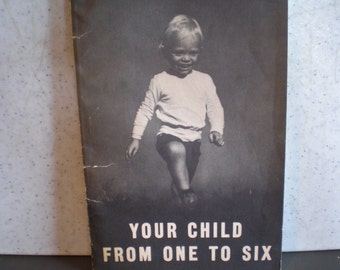 Vintage 1940's Parenting Guide/Book - Your Child From One To Six