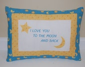 Custom Order, Reserved Listing, I Love You To The Moon And Back Pillow