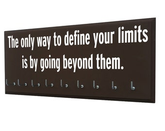 Medals holder and sports hooks - The only way to define your limits is by going beyond them. - Motivational medal hangers