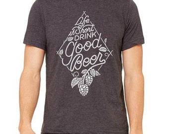 Ultimate Craft Beer Shirt, Homebrewer Shirt, Beer Shirt, Life Is Short, Beer Geek Gift, Homebrew Tshirt, Craft Beer Gift, Fathers Day Gift