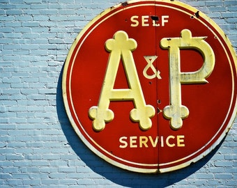 Grocery Store Sign, A&P Store Sign, Digital Photography, Art Photography Print, A and P
