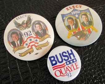 Vintage Election Buttons - Trio of 1992 U. S. Presidential Candidate Buttons - Clinton / Gore Democratic and Bush / Quayle Republican Ticket