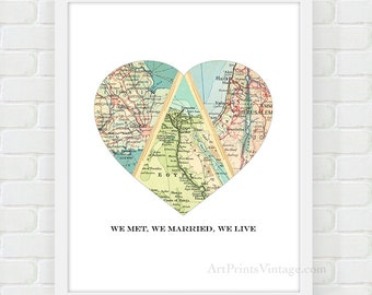 We Met We Married We Live, Heart Map, Anniversary Gift, New Home, Wedding Gift, Unique Gift, Personalized Map Heart, Mothers Day Gift Print