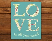 LOVE is all you need 8x10 Print in Teal - Beatles Song Lyrics