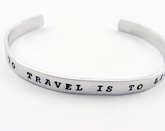"""Travel Cuff Bracelet With Inspirational Quote """"To Travel Is To Live"""" (Jewlery for World Traveler)"""
