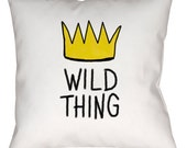 "WILD THING Throw Pillow, Spun Polyester - Sewn, With Zipper or Pillowcase only, 14"" 16"" or 18"" Square"