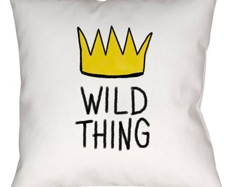 """WILD THING Throw Pillow, Spun Polyester - Sewn, With Zipper or Pillowcase only, 14"""" 16"""" or 18"""" Square"""
