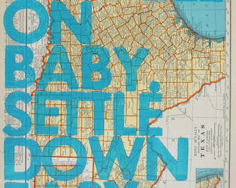 Texas Letterpress / Ramble On Baby. Settle Down Easy. / Letterpress Print on Antique Atlas Page