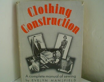 Clothing Construction: A Complete Manual of Sewing 1950s Dressmaking Book