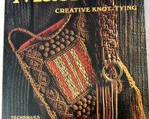 Vintage Book - Macrame Creative Knot Tying Techniques And Projects - 1974 - Hippie / Boho Accessories / Home Decor - estate sale find