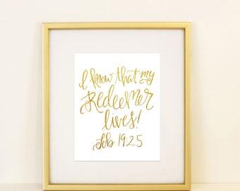 Job 19:25 I Know that My Redeemer Lives Gold Foil Scripture Printable Handlettered Room Decor Modern Calligraphy Easter Lent Resurrection