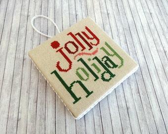 Christmas Ornament, Cross Stitch Ornament, Christmas Cross Stitch, Ornament, Finished Cross Stitch, Completed Cross Stitch, Jolly Holiday