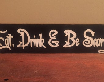 Eat Drink And Be Scary Happy Halloween Wooden Sign Plaque Rustic Primitive You Pick Color