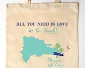 Dominican Republic - All you need is love and the beach - Custom Printed Wedding Guest Canvas Tote Bags - DR wedding