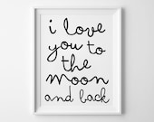 Handwritten Poster Design, print, typography art, home wall decor, mottos, inspiration, kids room, nursery, i love you to the moon and back