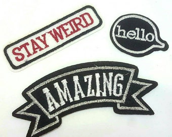 Set of 3 Quote Slogan Embroidered Applique Patches. Iron On or Sew On Badges. AMAZING, HELLO, Stay Weird Words for T-shirts, Jeans, Shirts
