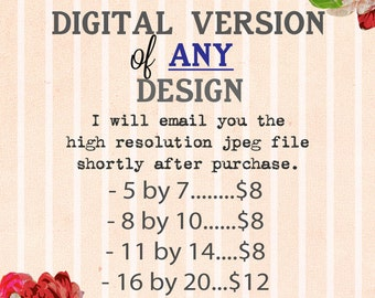 Digital JPEG file of any ONE design, Printable, You Choose Size, 5 by 7, 8 by 10, 11 by 14 or 16 by 20, Will Email you JPEG image, Lily Cole
