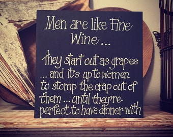 Painted wooden sign, plaque - men are like fine wines, funny - 15cm