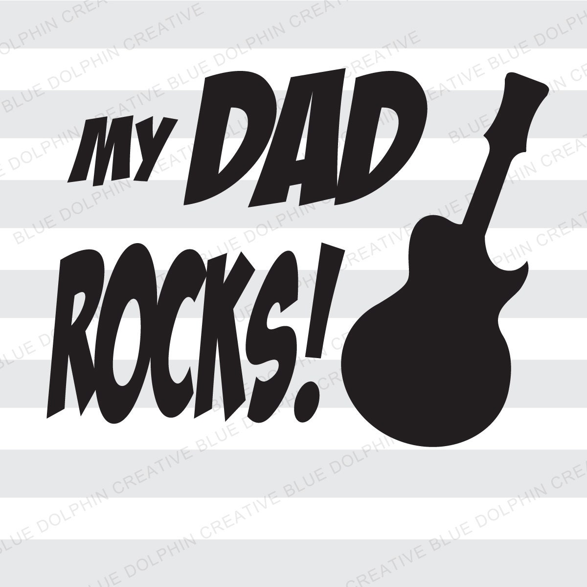 My Dad Rocks Svg Png Pdf Dad Guitar Electronic Cutter