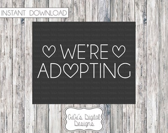 We're Adopting, Adoption Announcement, Adoption Day, Adoption chalkboard sign, Adoption Printable, Printable Chalkboard, Adoption Sign