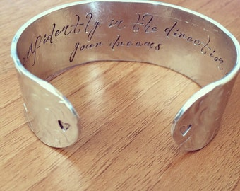 Go confidently in the direction of your dreams... cuff bracelet...