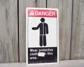 Industrial Metal Sign Danger Wear Protective Clothing In This Area Wall Hanging - Retro Vintage All ORIGINAL UNUSED - Work Lab School