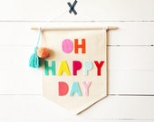 OH HAPPY DAY canvas pennant 9.5 x 13 inches