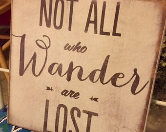 Not All Who Wander Are Lost Primitive Sign