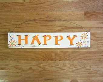 Happy Sign Natural Upcycled Rustic Wood Sign One of a Kind Handcrafted