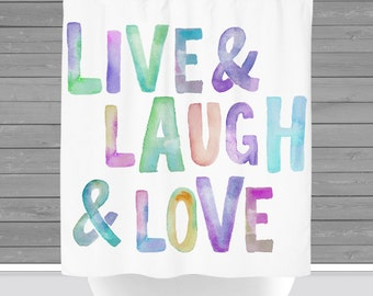 Live Laugh Love Shower Curtain: Watercolor Inspiration Bath Decor   12 Eyelet/Button Hole   Size and Pricing via Dropdown