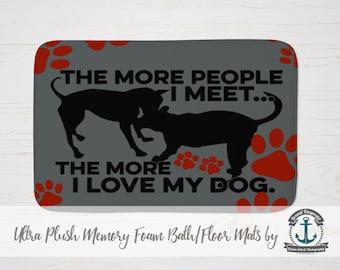 "Plush Bath Mat 34x21"" - The More I Love My Dog | Plush Memory Foam + Mold Resistant | Choose Size at Checkout"